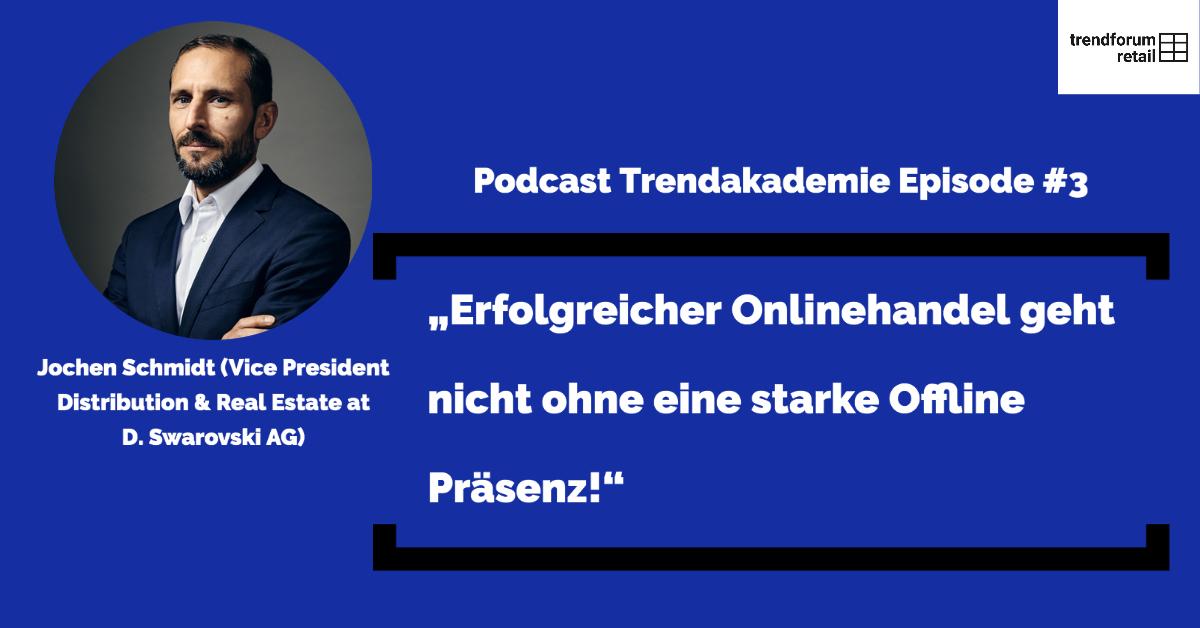 """Podcast TFR Akademie - Episode 3: """"Die Retail Experience Strategie von Swarovski"""" Jochen Schmidt Vicepresident Swarovski AG"""