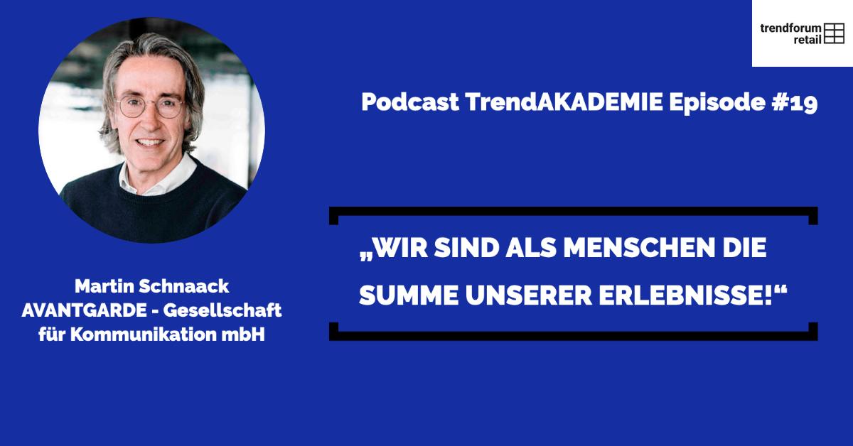 """Podcast TrendAKADEMIE - Episode 19: """"Wir sind als Menschen die Summe unserer Erlebnisse!"""