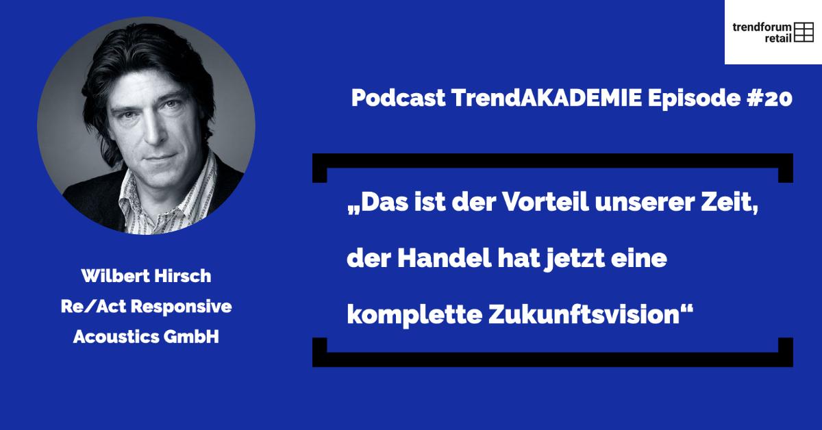 """Podcast TrendAKADEMIE - Episode 20: """"Das ist der Vorteil unserer Zeit, der Handel hat jetzt eine komplette Zukunftsvision"""