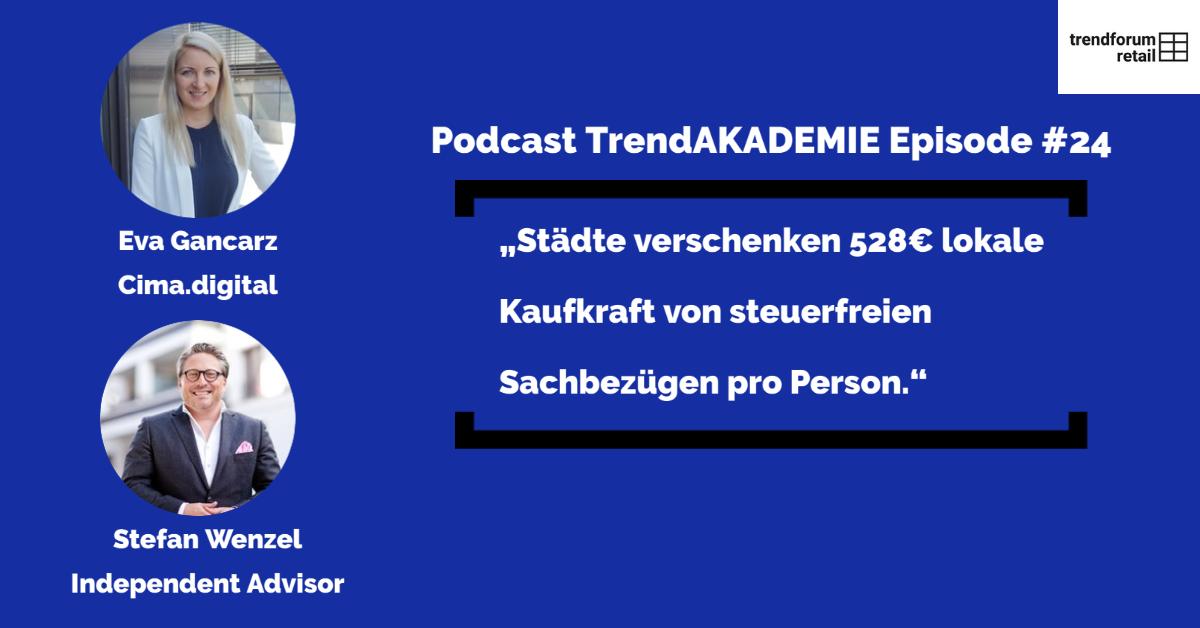 """Podcast TrendAKADEMIE - Episode 24: """"Städte verschenken 528€ Kaufkraft von steuerfreien Sachbezügen pro Person"""