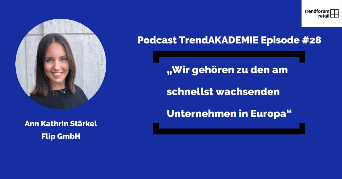 """Podcast TrendAKADEMIE - Episode 28: """"Wir gehören zu den am schnellst wachsenden Unternehmen in Europa"""