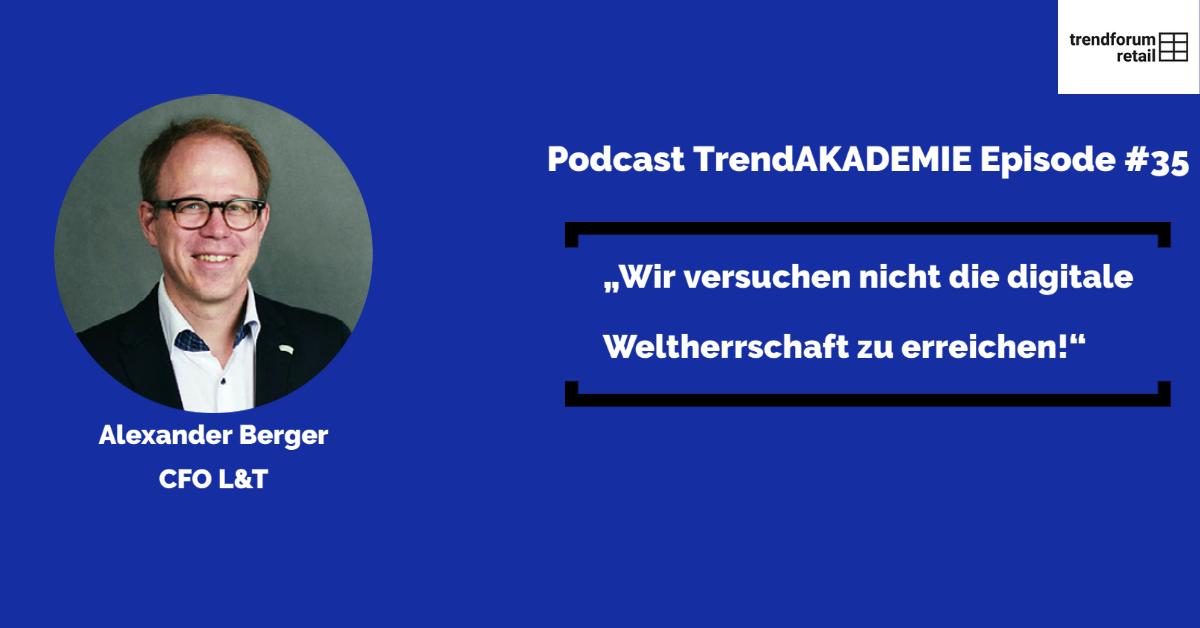 """Podcast TrendAKADEMIE - Episode 35: """"Wir versuchen nicht die digitale Weltherrschaft zu erreichen!"""