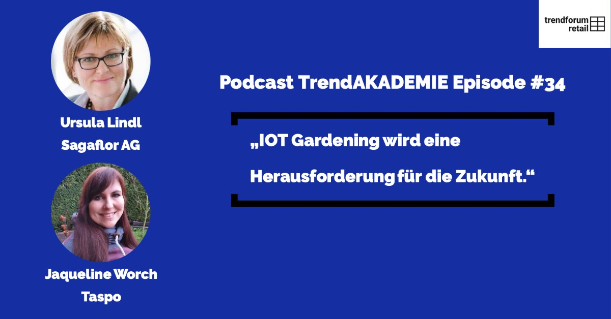 """Podcast TrendAKADEMIE - Episode 34: """"IOT Gardening wird eine Herausforderung für die Zukunft"""