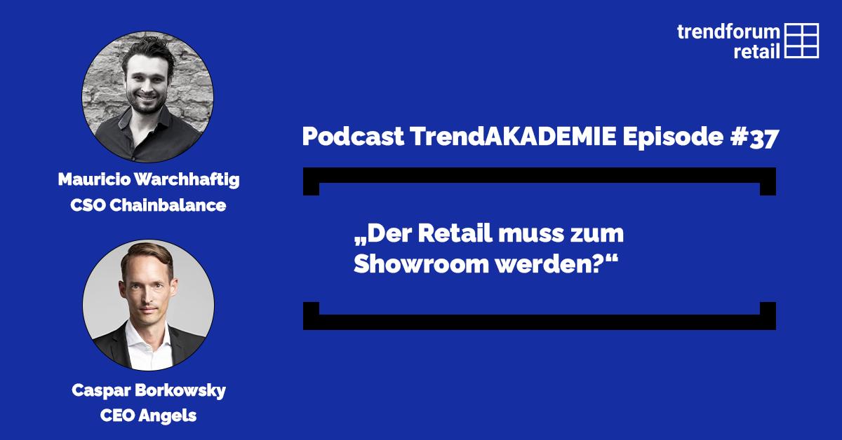 """Podcast TrendAKADEMIE - Episode 37: """"Der Retail muss zum Showroom werden?"""