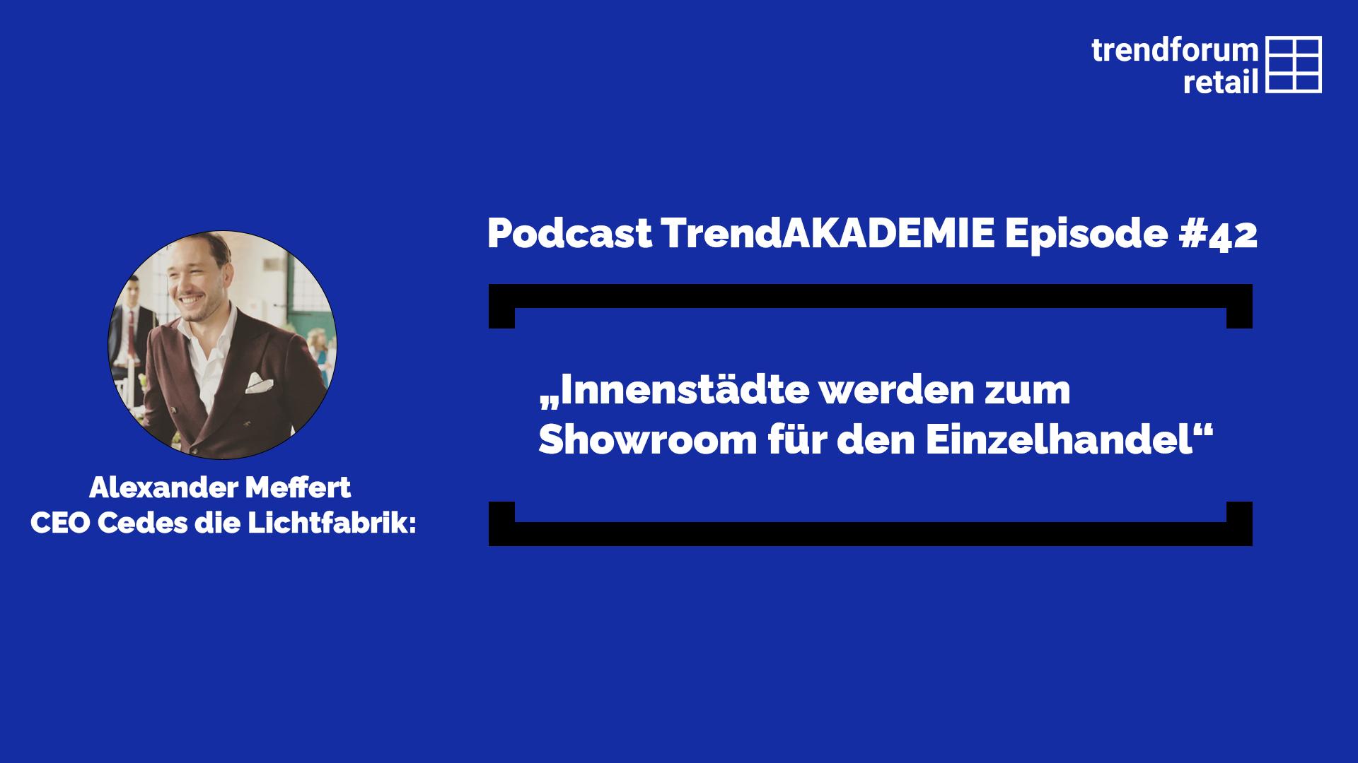 """Podcast TrendAKADEMIE - Episode 42: """"Innenstädte werden zum Showroom für den Einzelhandel"""
