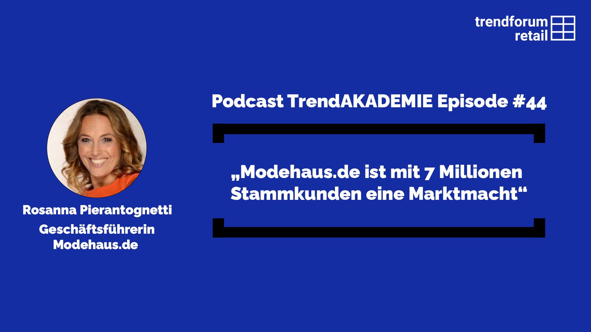 """Podcast TrendAKADEMIE - Episode 44: """"Modehaus.de ist mit 7 Millionen Stammkunden eine Marktmacht"""