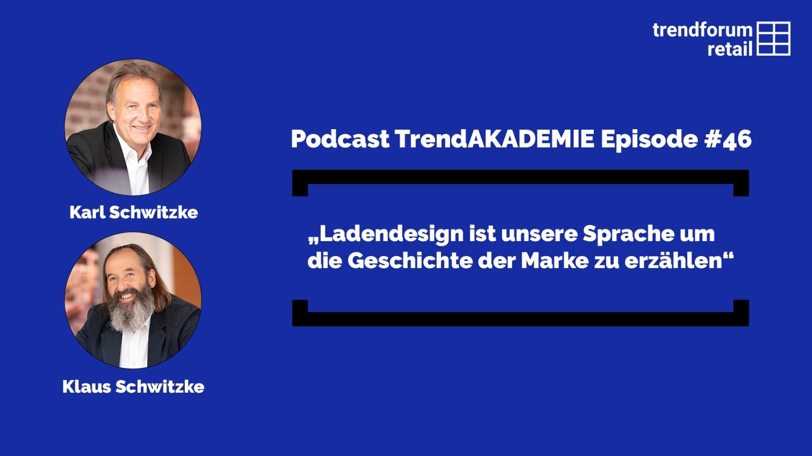 """Podcast TrendAKADEMIE - Episode 46: """"Ladendesign ist unsere Sprache um die Geschichte der Marke zu erzählen"""