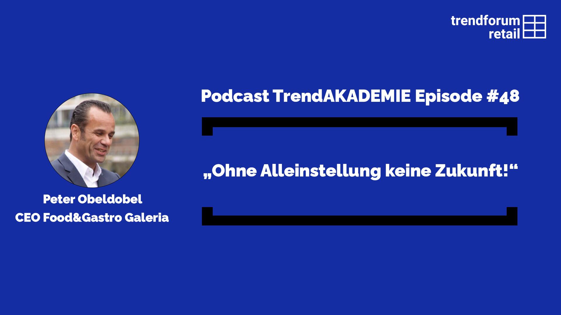"""Podcast TrendAKADEMIE - Episode 48: """"Ohne Alleinstellung keine Zunkunft!"""